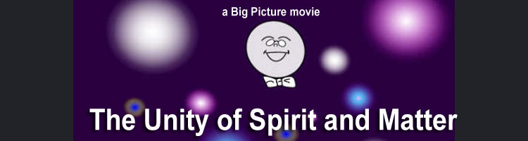 The Unity of Spirit and Matter movie CD version